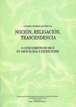 Cuberta para Noción, religación, trascendencia: o coñecemento de Deus en Amor Ruibal e Xavier Zubiri