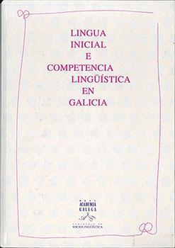 Cuberta para Lingua inicial e competencia lingüística en Galicia