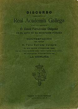 Cuberta para Discurso leído ante la Real Academia Gallega por... David Fernández Diéguez en el acto de su recepción pública.
