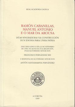 Cuberta para Ramón Cabanillas, Manuel Antonio e o mar de Arousa: dúas singraduras na construcción dun idioma para unha patria