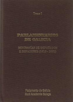 Cuberta para Parlamentarios de Galicia: biografías de deputados e senadores (1810-2001)