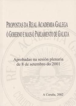 Cuberta para Propostas da Real Academia Galega ó goberno e mais ó Parlamento de Galicia: aprobadas na sesión plenaria de 8 de setembro de 2001