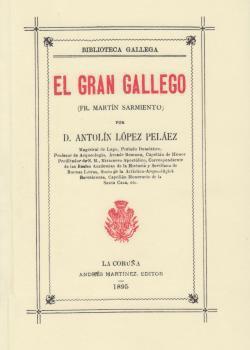 Cuberta para El gran gallego: (Fr. Martín Sarmiento)