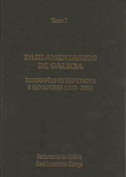 Cuberta para Parlamentarios de Galicia: biografías de deputados e senadores (1810-2003) : 2ª edición, correxida e aumentada