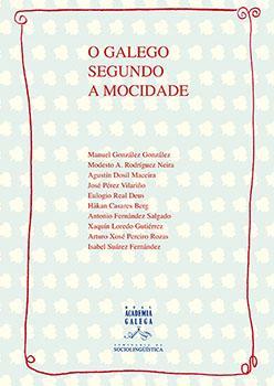 Cuberta para O galego segundo a mocidade: unha achega as actitudes e discursos sociais baseado en técnicas experimentais e cualitativas
