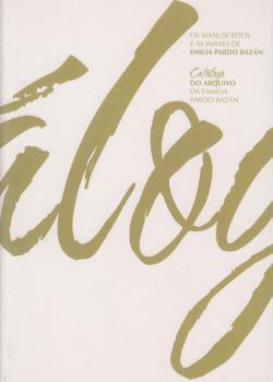 Cuberta para Os manuscritos e as imaxes de Emilia Pardo Bazán: catálogo do arquivo da familia Pardo Bazán