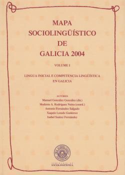 Cuberta para Mapa sociolingüístico de Galicia 2004. Volume I: lingua inicial e competencia lingüística en Galicia