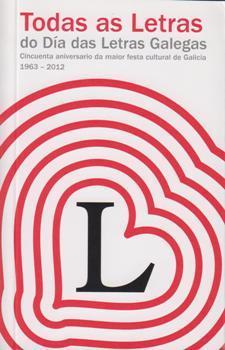 Cuberta para Todas as Letras do Día das Letras Galegas: cincuenta aniversario da maior festa cultural de Galicia 1963-2012