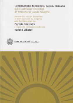 Cuberta para Demarcacións, topónimos, papeis, memoria: sobre a división e o control do territorio na Galicia moderna