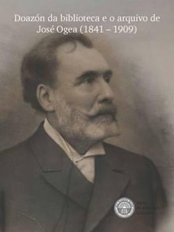 Cuberta para Doazón da biblioteca e o arquivo de José Ogea (1841 – 1909)