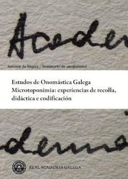 Cuberta para Estudos de Onomástica Galega. Microtoponimia: experiencias de recolla, didáctica e codificación