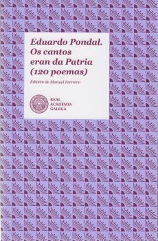Cuberta para Eduardo Pondal. Os cantos eran da Patria (120 poemas)