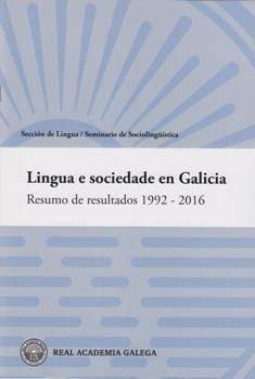 Cuberta para Lingua e sociedade en Galicia: resumo de resultados 1992 - 2016