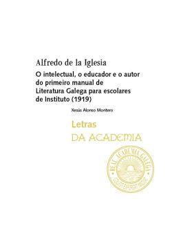 Cuberta para Alfredo de la Iglesia. O intelectual, o educador e o autor do primeiro manual de Literatura Galega para escolares de instituto (1919)