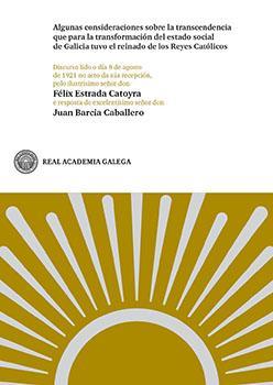Cuberta para Algunas consideraciones sobre la transcendencia que para la transformación del estado social de Galicia tuvo el reinado de los Reyes Católicos