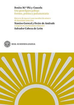 Cuberta para Benito M.ª Plá y Cancela. Una gran figura gallega forense, política y parlamentaria