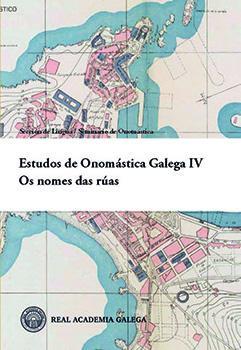 Cuberta para Estudos de Onomástica Galega IV. Os nomes das rúas