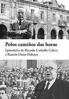 Cuberta para Polos camiños das horas: Epistolario de Ricardo Carballo Calero e Ramón Otero Pedrayo