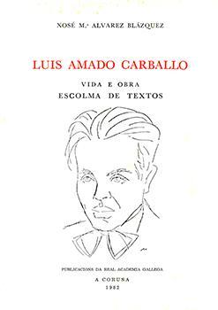 Cuberta para Luís Amado Carballo. Vida e obra: escolma de textos