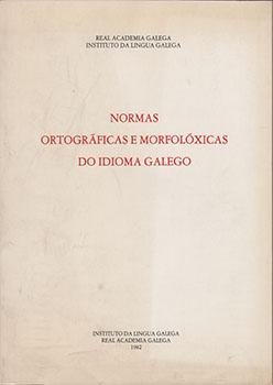 Cuberta para Normas ortográficas e morfolóxicas do idioma galego: [3ª ed.]