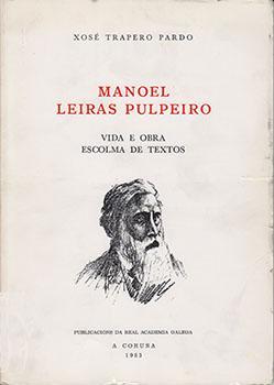 Cuberta para Manoel Leiras Pulpeiro: vida e obra, escolma de textos